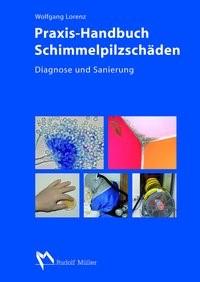Abbildung von Lorenz | Praxis-Handbuch Schimmelpilzschäden | 2012