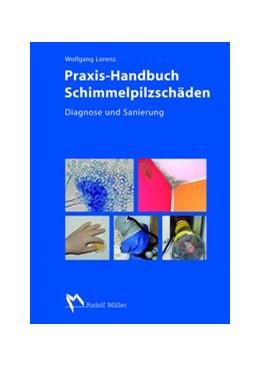 Abbildung von Lorenz   Praxis-Handbuch Schimmelpilzschäden   2012   Diagnose und Sanierung