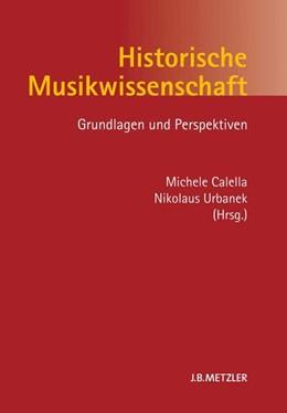 Abbildung von Calella / Urbanek | Historische Musikwissenschaft | 2013 | Grundlagen und Perspektiven