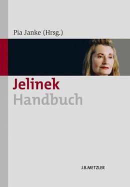 Abbildung von Janke | Jelinek-Handbuch | 2013 | Leben - Werk- Wirkung