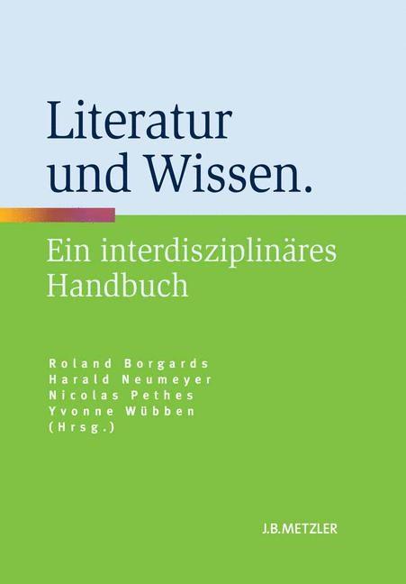 Literatur und Wissen | Borgards / Neumeyer / Pethes / Wübben, 2013 | Buch (Cover)
