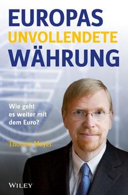 Abbildung von Mayer | Europas unvollendete Währung | 2013 | Wie geht es weiter mit dem Eur...