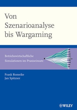 Abbildung von Romeike / Spitzner | Von Szenarioanalyse bis Wargaming | 1. Auflage | 2013 | beck-shop.de