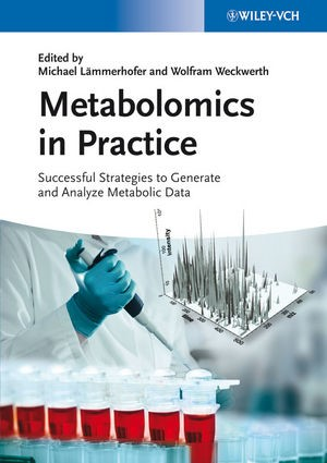 Metabolomics in Practice | Lämmerhofer / Weckwerth, 2013 | Buch (Cover)