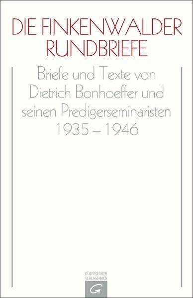 Abbildung von Bonhoeffer / Bethge / Tödt   Die Finkenwalder Rundbriefe   2013