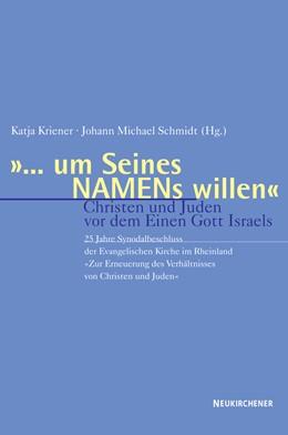 Abbildung von Kriener / Schmidt | ... um Seines NAMENs willen | 2005 | Christen und Juden vor dem Ein...