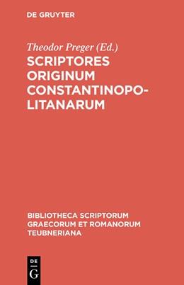 Abbildung von Preger | Scriptores originum Constantinopolitanarum | Reprint 1901/1907 | 1989