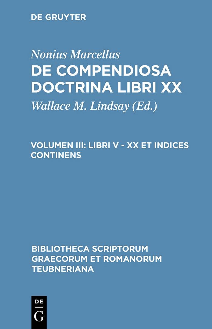 Abbildung von Lindsay / Nonius Marcellus | Libri V - XX et indices continens | Unaltered reprint of the 1st ed. from 1903 | 2003