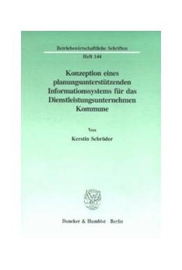 Abbildung von Schröder | Konzeption eines planungsunterstützenden Informationssystems für das Dienstleistungsunternehmen Kommune. | 1997 | Gezeigt an ausgewählten Beispi... | Band 144