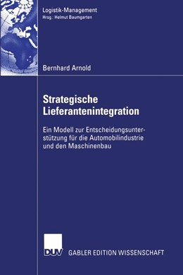 Abbildung von Arnold | Strategische Lieferantenintegration | 2004 | Ein Modell zur Entscheidungsun...