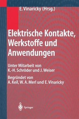 Abbildung von Vinaricky   Elektrische Kontakte, Werkstoffe und Anwendungen   2. Aufl.   2002   Grundlagen, Technologien, Prüf...