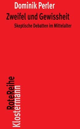 Abbildung von Perler   Zweifel und Gewissheit   2., durchgesehene Auflage 2012   2012   Skeptische Debatten im Mittela...   47