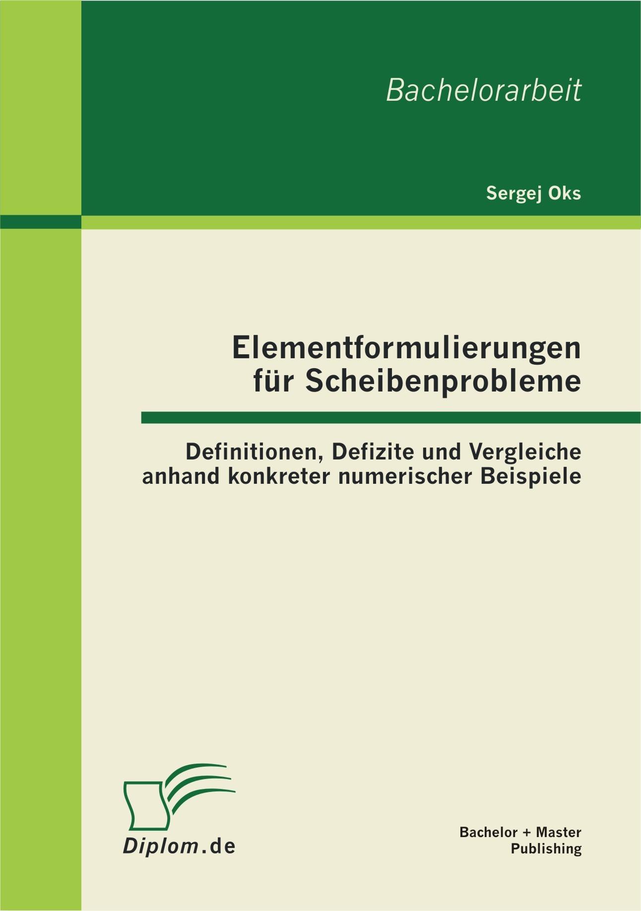 Elementformulierungen für Scheibenprobleme: Definitionen, Defizite und Vergleiche anhand konkreter numerischer Beispiele | Oks, 2012 | Buch (Cover)