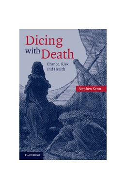 Abbildung von Senn | Dicing with Death | 2003 | Chance, Risk and Health