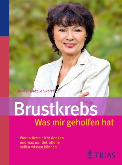 Brustkrebs - Was mir geholfen hat | Brandt-Schwarze, 2010 | Buch (Cover)