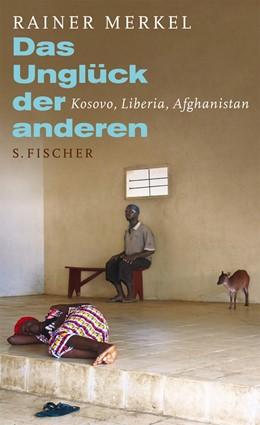 Abbildung von Merkel   Das Unglück der anderen   1. Auflage   2012   Kosovo, Liberia, Afghanistan