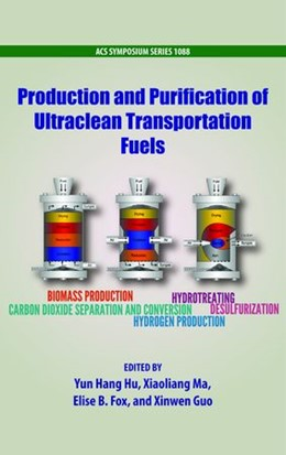 Abbildung von Hu / Ma / Fox / Guo | Production and Purification of Ultraclean Transportation Fuels | 2012 | 1088