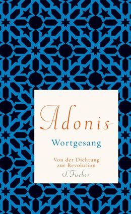 Abbildung von Adonis / Weidner | Wortgesang | 2012 | Von der Dichtung zur Revolutio...