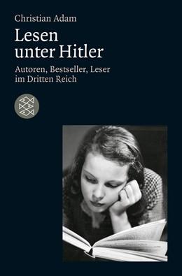 Abbildung von Adam   Lesen unter Hitler   1. Auflage   2012   Autoren, Bestseller, Leser im ...