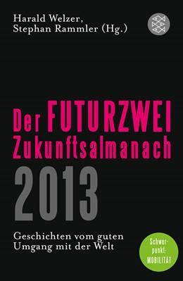 Abbildung von Welzer / Rammler | Der FUTURZWEI-Zukunftsalmanach 2013 | 2012 | Geschichten vom guten Umgang m... | 19420