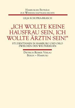 Abbildung von Schopka-Brasch | 'Ich wollte keine Hausfrau sein, ich wollte Ärztin sein!' | 2012 | Studentinnen in Hamburg und Os... | 20