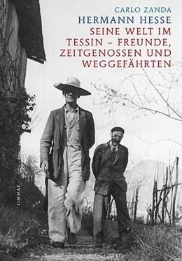 Abbildung von Zanda | Hermann Hesse | 2014 | Seine Welt im Tessin - Freunde...