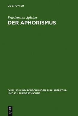 Abbildung von Spicker   Der Aphorismus   Reprint 2012   2012   Begriff und Gattung von der Mi...