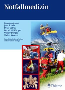 Abbildung von Scholz / Böttiger / Dörges / Wenzel / Sefrin | Notfallmedizin | 3., vollständig überarbeitete und erweiterte Auflage 2013 | 2012
