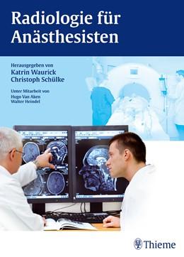 Abbildung von Waurick / Schülke | Radiologie für Anästhesisten | 1. Auflage | 2014 | beck-shop.de