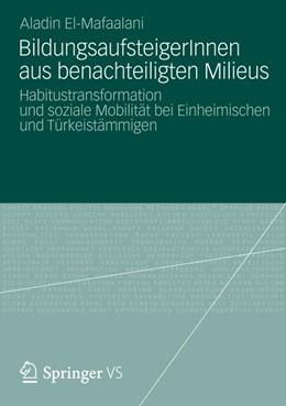 Abbildung von El-Mafaalani | BildungsaufsteigerInnen aus benachteiligten Milieus | 2012 | Habitustransformation und sozi...