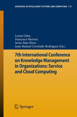 Abbildung von Uden / Herrera / Bajo Pérez / Corchado Rodríguez | 7th International Conference on Knowledge Management in Organizations: Service and Cloud Computing | 2012 | 172