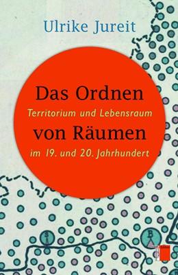Abbildung von Jureit | Das Ordnen von Räumen | 2012 | Territorium und Lebensraum im ...