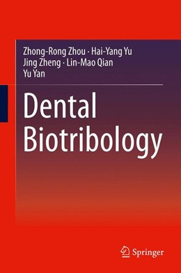Abbildung von Zhou / Yu / Zheng | Dental Biotribology | 2013