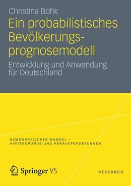 Abbildung von Bohk   Ein probabilistisches Bevölkerungsprognosemodell   2012   Entwicklung und Anwendung für ...   1