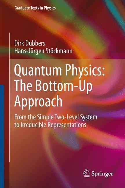 Quantum Physics: The Bottom-Up Approach | Dubbers / Stöckmann, 2013 | Buch (Cover)