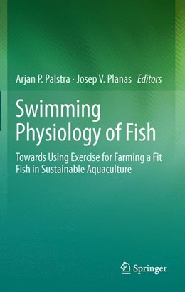 Abbildung von Palstra / Planas | Swimming Physiology of Fish | 2012 | Towards Using Exercise to Farm...