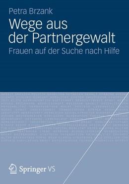 Abbildung von Brzank | Wege aus der Partnergewalt | 2012 | Frauen auf der Suche nach Hilf...
