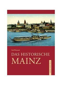 Abbildung von Wietzorek   Das historische Mainz   2013