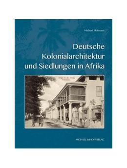 Abbildung von Hofmann | Deutsche Kolonialarchitektur und Siedlungen in Afrika | 2013