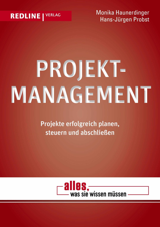 Projektmanagement | Haunerdinger / Probst | 1. Auflage, 2012 | Buch (Cover)