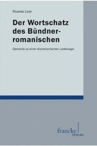 Der Wortschatz des Bündnerromanischen | Liver, 2012 | Buch (Cover)