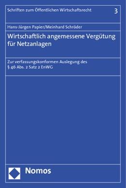 Abbildung von Papier / Schröder   Wirtschaftlich angemessene Vergütung für Netzanlagen   2012   Zur verfassungskonformen Ausle...   3