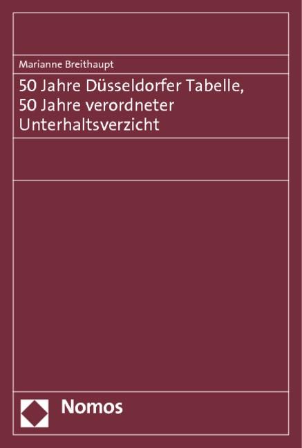50 Jahre Düsseldorfer Tabelle, 50 Jahre verordneter Unterhaltsverzicht | Breithaupt, 2019 | Buch (Cover)