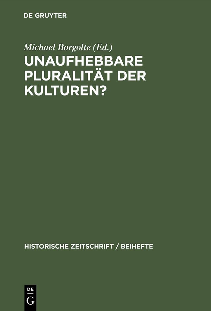 Unaufhebbare Pluralität der Kulturen? | Borgolte | Reprint 2014, 2001 | Buch (Cover)