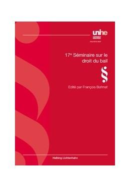 Abbildung von Bohnet | 17e Seminaire sur le droit du bail | 1. Auflage | 2012 | beck-shop.de