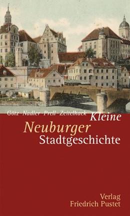 Abbildung von Götz | Kleine Neuburger Stadtgeschichte | 2012