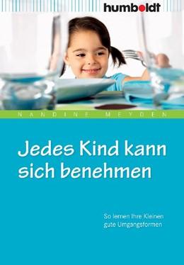 Abbildung von Meyden | Jedes Kind kann sich benehmen | 2., aktualisierte Auflage | 2012 | So lernen Ihre Kleinen gute Um...