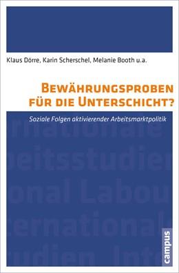 Abbildung von Dörre / Scherschel / Booth   Bewährungsproben für die Unterschicht?   2013   Soziale Folgen aktivierender A...   3