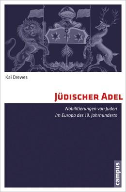 Abbildung von Drewes | Jüdischer Adel | 2013 | Nobilitierungen von Juden im E...