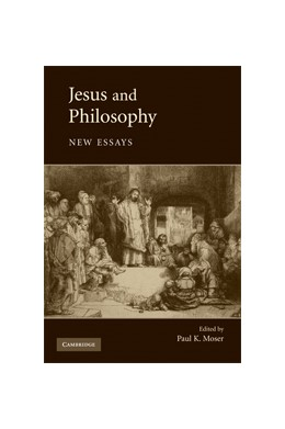 Abbildung von Moser | Jesus and Philosophy | 2008 | New Essays
